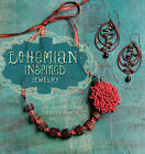 Bohemian-Inspired Jewelry: 50 Designs Using Leather, Ribbon, and Cords by Erin Siegel, Lorelei Eurto (Paperback, 2012)