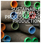 Sustainable Materials, Processes and Production by Rob Thompson (Paperback, 2013)