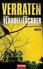 Verraten von Esther Verhoef und Berry Escober (2010, Taschenbuch)