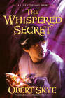 Leven Thumps and the Whispered Secret by Obert Skye (Paperback, 2007)