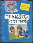 Team Up Online by Vicki Pascaretti, Sara Wilkie (Paperback / softback, 2010)