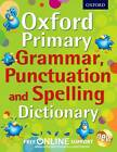 Oxford Primary Grammar, Punctuation, and Spelling Dictionary by Oxford Dictionaries (Paperback, 2012)