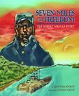 Seven Miles to Freedom : The Robert Smalls Story by Janet Halfmann (2008, Hardcover)