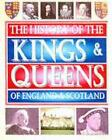 History of the Kings and Queens of England and Scotland (2002, Taschenbuch)