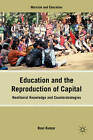 Education and the Reproduction of Capital: Neoliberal Knowledge and Counterstrategies by Palgrave Macmillan (Hardback, 2012)