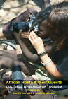 African Hosts and their Guests: Cultural Dynamics of Tourism by Annette Schmidt, Walter Van Beek (Hardback, 2012)