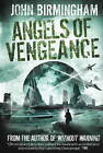 Without Warning: Angels of Vengeance by John Birmingham (Paperback, 2013)