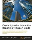 Oracle Hyperion Interactive Reporting 11 Expert Guide by Edward J. Cody, Emily M. Vose (Paperback, 2011)