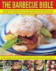 The Barbecue Bible: A Recipe for Every Day of the Summer; the Complete Guide to Barbecuing and Grilling with Meal Ideasfor Every Occasion, Shown in Over 700 Photographs by Linda Tubby (Paperback, 2013)