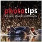 Phototips: Principles of Nature Photography by Philip van den Berg, Heinrich Van den Berg (Paperback, 2011)