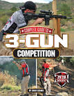 Complete Guide to 3-Gun Competition by Chad Adams (Paperback, 2012)