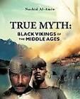 True Myth: Black Vikings of Themiddle Ages by Nashid Al-Amin (Paperback / softback, 2013)