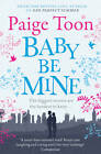 Baby be Mine by Paige Toon (Paperback, 2013)