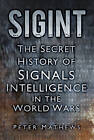 SIGINT: The Secret History of Signals Intelligence in the World Wars by Peter Matthews (Hardback, 2013)
