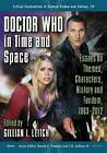 Doctor Who in Time and Space: Essays on Themes, Characters, History and Fandom, 1963-2012 by Gillian I. Leitch (Paperback, 2013)