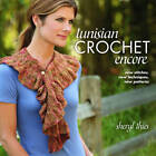 Tunisian Crochet Encore: New Stitches, New Techniques, New Patterns by Sheryl Thies (Paperback, 2014)