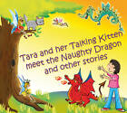 Tara and Her Talking Kitten Meet the Naughty Dragon: and Other Stories by Diana Cooper (CD-Audio, 2011)