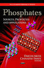 Phosphates: Sources, Properties & Applications by Nova Science Publishers Inc (Hardback, 2012)