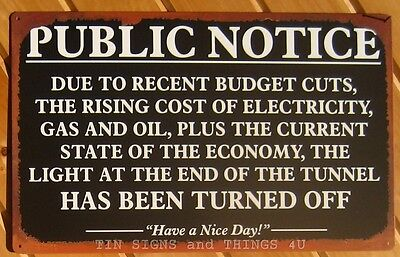 Public Notice Light at End of Tunnel Turned Off TIN SIGN funny metal poster OHW