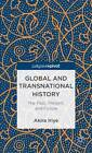 Global and Transnational History: The Past, Present and Future by Akira Iriye (Hardback, 2012)