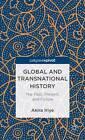 Global and Transnational History: The Past, Present and Future by Akira Iriye (Hardback, 2012)