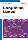 Nonequilibrium Magnons: Theory, Experiment, and Applications by Vladimir L. Safonov (Hardback, 2012)