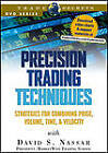 Precision Trading Techniques: Strategies for Combining Price, Volume, Time, & Velocity by David S. Nassar (DVD, 2003)