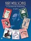 Kurt Weill: Centennial Anthology: Piano/Vocal/Chord Symbols: Vol 1 by Kurt Weill (Paperback)