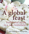 Global Feast: Traditional Meals in a New Homeland by Afife Skafi Harris, Beryl Lee (Paperback, 2012)