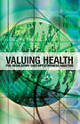 Valuing Health for Regulatory Cost-Effectiveness Analysis by Committee to Evaluate Measures of Health Benefits for Environmental, Health, National Academy of Sciences, and Safety Regulation (Hardback, 2006)