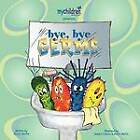 Bye-Bye, Germs by Sherri Martin (Paperback / softback, 2012)