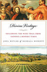 Divine Vintage: Following the Wine Trail from Genesis to the Modern Age by Joel Butler, Randall Heskett (Hardback, 2012)