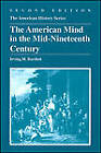 The American Mind in the Mid-nineteenth Century by Irving H. Bartlett (Paperback, 1982)