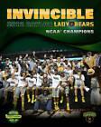 Invincible: 2012 Baylor Lady Bears NCAA Champions by Jennifer Reiss Hannah (Hardback, 2012)