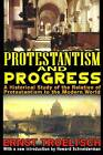 Protestantism and Progress: A Historical Study of the Relation of Protestantism to the Modern World by Ernst Troeltsch (Paperback, 2013)