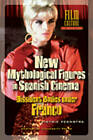 New Mythological Figures in Spanish Cinema: Dissident Bodies Under Franco by Pietsie Feenstra (Paperback, 2011)