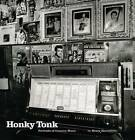 Honky Tonk: Portraits of Country Music by Henry Horenstein (Hardback, 2012)