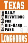 Daily Devotions for Die-Hard Fans Texas Longhorns by Ed McMinn (2011, Paperback)