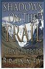 Shadows on the Trail by John Bradford Branney (Paperback / softback, 2013)