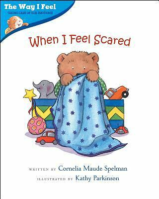 When I Feel Scared (The Way I Feel Books) by Spelman, Cornelia Maude