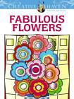 Creative Haven Fabulous Flowers Coloring Book by Susan Bloomenstein (Paperback, 2013)