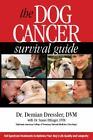 The Dog Cancer Survival Guide : Full Spectrum Treatments to Optimize Your Dog's Life Quality and Longevity by Demian Dressler and Susan Ettinger (2011, Paperback)