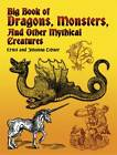 Big Book of Dragons, Monsters and Other Mythical Creatures by Johanna Lehner, Ernst Lehner (Paperback, 2004)