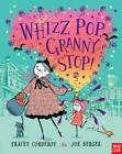Whizz Pop Granny, Stop! by Tracey Corderoy (Hardback, 2012)