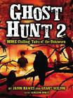 Ghost Hunt 2: MORE Chilling Tales of the Unknown by Grant Wilson, Jason Hawes (Paperback, 2012)