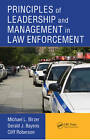 Principles of Leadership and Management in Law Enforcement by Cliff Roberson, Gerald J. Bayens, Michael L. Birzer (Hardback, 2012)