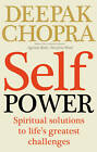 Self Power: Spiritual Solutions to Life's Greatest Challenges by Deepak Chopra (Paperback, 2013)