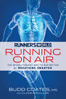 Runner's World Rhythmic Running: A Revolutionary, Scientifically Proven Breathing Technique for Runners by Claire Kowalchik, Budd Coates (Paperback, 2013)