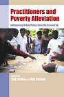Practitioners and Poverty Alleviation: Influencing Urban Policy from the Ground Up by ITDG Publishing (Paperback, 1999)