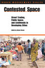 Contested Space: Street Trading, Public Space, and Livelihoods in Developing Countries by Alison Brown (Paperback, 2006)